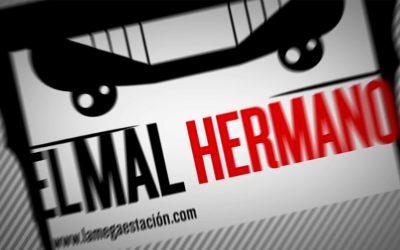 EL MAL HERMANO